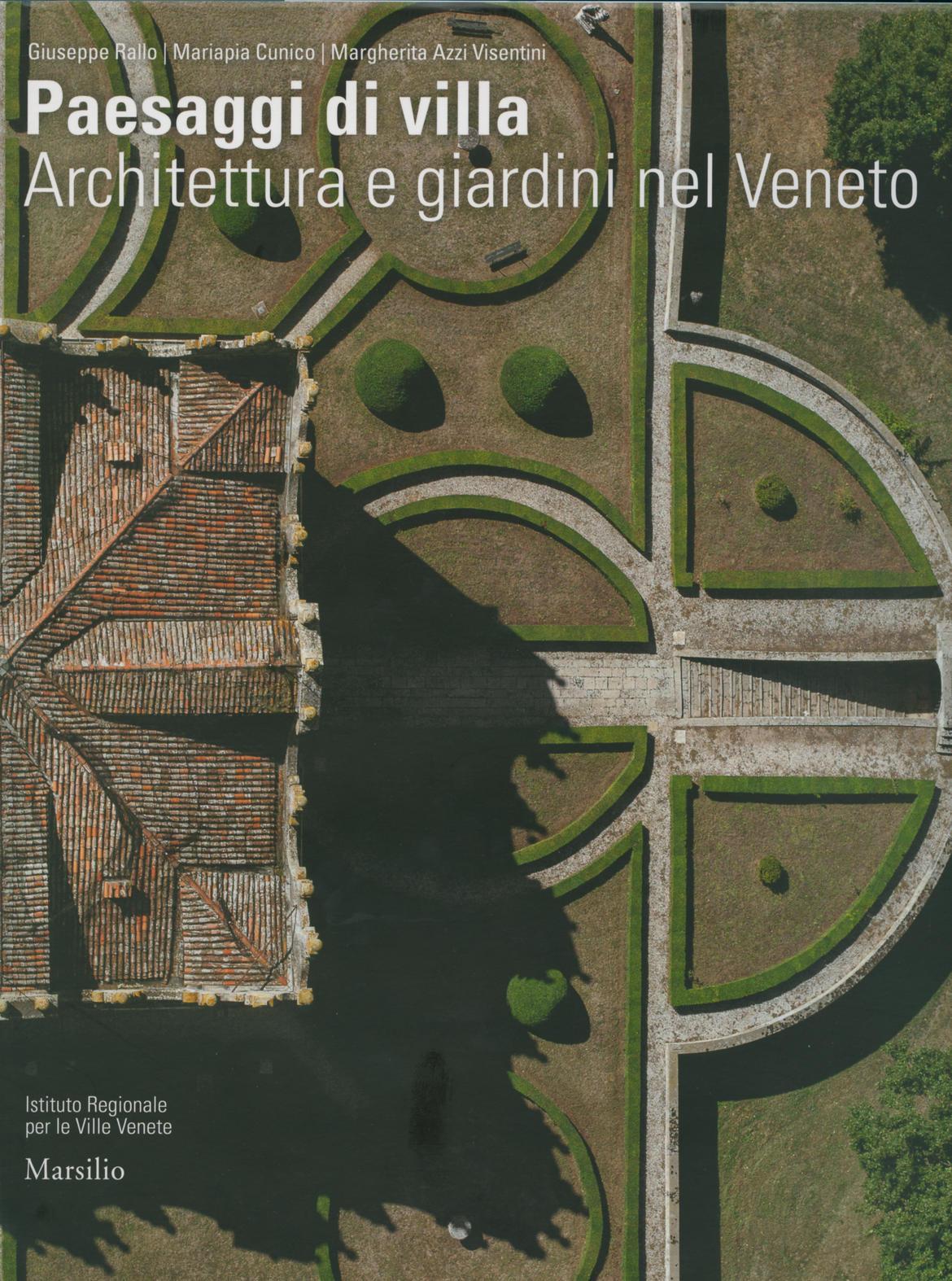 Paesaggi di villa architettura e giardini nel veneto for Disegni di ville